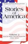 Stories of America, Volume 2 - Charles Morris, Sonya Shafer