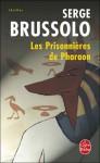 Les prisonnières de Pharaon (Anouna, #2) - Serge Brussolo