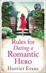 Rules for Dating a Romantic Hero - Harriet Evans