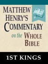 Matthew Henry's Commentary on the Whole Bible-Book of 1st King - Matthew Henry
