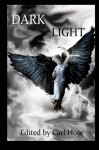 Dark Light - Carl Hose, Steve Voelker, Debbie Kuhn, David Tocher