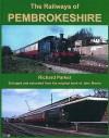The Railways of Pembrokeshire - Richard Parker