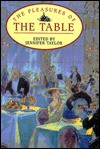 Pleasures of the Table - Jennifer Taylor