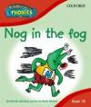 Read Write Inc. Phonics: Nog In The Fog Book 1b (Read Write Inc Phonics) - Ruth Miskin, Cynthia Rider, Tim Archbold