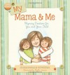 My Mama & Me: Rhyming Devotions for You and Your Child - Crystal Bowman
