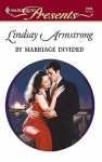 By Marriage Divided - Lindsay Armstrong