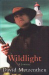 Wildlight (Audio) - David Metzenthen, Michael Veitch
