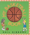 My Basketball Book - Gail Gibbons