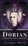 Dorian: A Sequel to The Picture of Dorian Gray - Jeremy Reed
