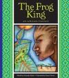 The Frog King: An African Folktale - Amanda Stjohn