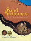 Sand Swimmers: The Secret Life of Australia's Dead Heart - Narelle Oliver