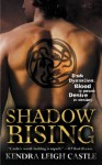 Shadow Rising (Dark Dynasties) - Kendra Leigh Castle