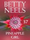 Pineapple Girl (betty Neels Collection) - Betty Neels