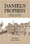 Daniel's Prophesy: A History of the Future and Message to the Elect - Tom Butler, Dawna Butler