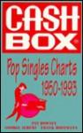 Cash Box Pop Singles Charts, 1950-1993 - Pat Downey, Frank W. Hoffman