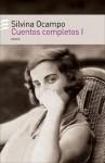 Cuentos Completos I - Silvina Ocampo