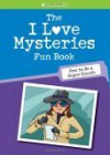The I Love Mysteries Fun Book: How to Be a Super Sleuth - Lynda Madison, Lauren Scheuer