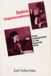 Satiric Impersonations: From Aristophanes to the Guerrilla Girls - Joel SCHECHTER