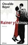 Rainer y Minou: Una Realidad Literaria - Osvaldo Bayer