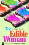 The Edible Woman: Based on the Novel by Margaret Atwood - Dave Carley, Margaret Atwood