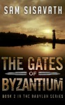 The Gates of Byzantium (Purge of Babylon, Book 2) - Sam Sisavath