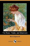 The Rose, Thistle, and Shamrock (Dodo Press) - Maria Edgeworth