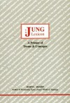 Jung Lexicon: A Primer of Terms & Concepts - Daryl Sharp