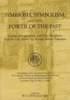 Symbiosis, Symbolism, and the Power of the Past: Canaan, Ancient Israel, and Their Neighbors from the Late Bronze Age Through Roman Palaestina - William G. Dever, Seymour Gitin