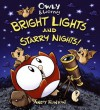 Owly & Wormy, Bright Lights and Starry Nights - Andy Runton