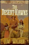The Desert Hawks - Jim Walker