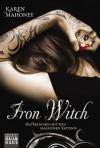 Iron Witch - Das Mädchen mit den magischen Tattoos (German Edition) - Karen Mahoney, Christina Pfeiffer