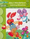 Sesame Street Wipe Off Workbooks: Abby's Wonderland Learning Adventure (Sesame Street (Learning Horizons)) - Learning Horizons