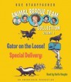 Animal Rescue Team Collection: Volume 1: #1: Gator on the Loose!; #2: Special Delivery! (Audio) - Sue Stauffacher, Harlie Vaughn