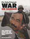 The Daily Telegraph War on Saddam: The Complete Story of the Iraq Campaign 2003 - John Keegan, Ben Rooney, Michael Smith, Martin Bentham, Kim Fletcher, Daily Telegraph