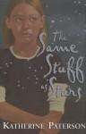 The Same Stuff as Stars (Jane Addams Honor Book (Awards)) - Katherine Paterson