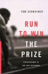 Run to Win the Prize: Perseverance in the New Testament - Thomas R. Schreiner