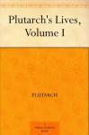 Plutarch's Lives, Vol 1 - Plutarch, George Long, Aubrey Stewart