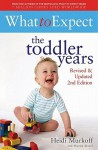 What to Expect: The Toddler Years - Heidi Murkoff