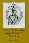 The Exemplary Sidney And The Elizabethan Sonneteer - Lisa M. Klein
