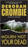 Mourn Not Your Dead - Deborah Crombie