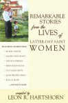 Remarkable Stories from the Lives of Latter-Day Saint Women - Leon R. Hartshorn