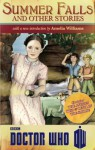 Doctor Who: Summer Falls and Other Stories - James Goss, Melody Malone, Justin Richards