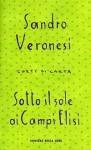 Sotto il sole ai Campi Elisi - Sandro Veronesi
