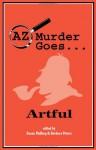 AZ Murder Goes...Artful - Barbara Peters, Nevada Barr, Barbara Peters, Susan Malling
