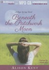 Beneath the Patchwork Moon - Alison Kent, Natalie Ross
