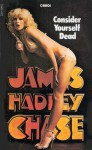 Consider Yourself Dead - James Hadley Chase