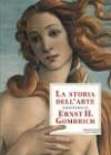La storia dell'arte raccontata da Ernst H. Gombrich - Ernst Hans Josef Gombrich