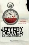La luna fredda: La settima indagine di Lincoln Rhyme #7 (Narrativa) (Italian Edition) - Jeffery Deaver