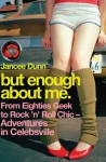 But Enough About Me - Jancee Dunn