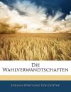 Die Wahlverwandtschaften - Johann Wolfgang von Goethe